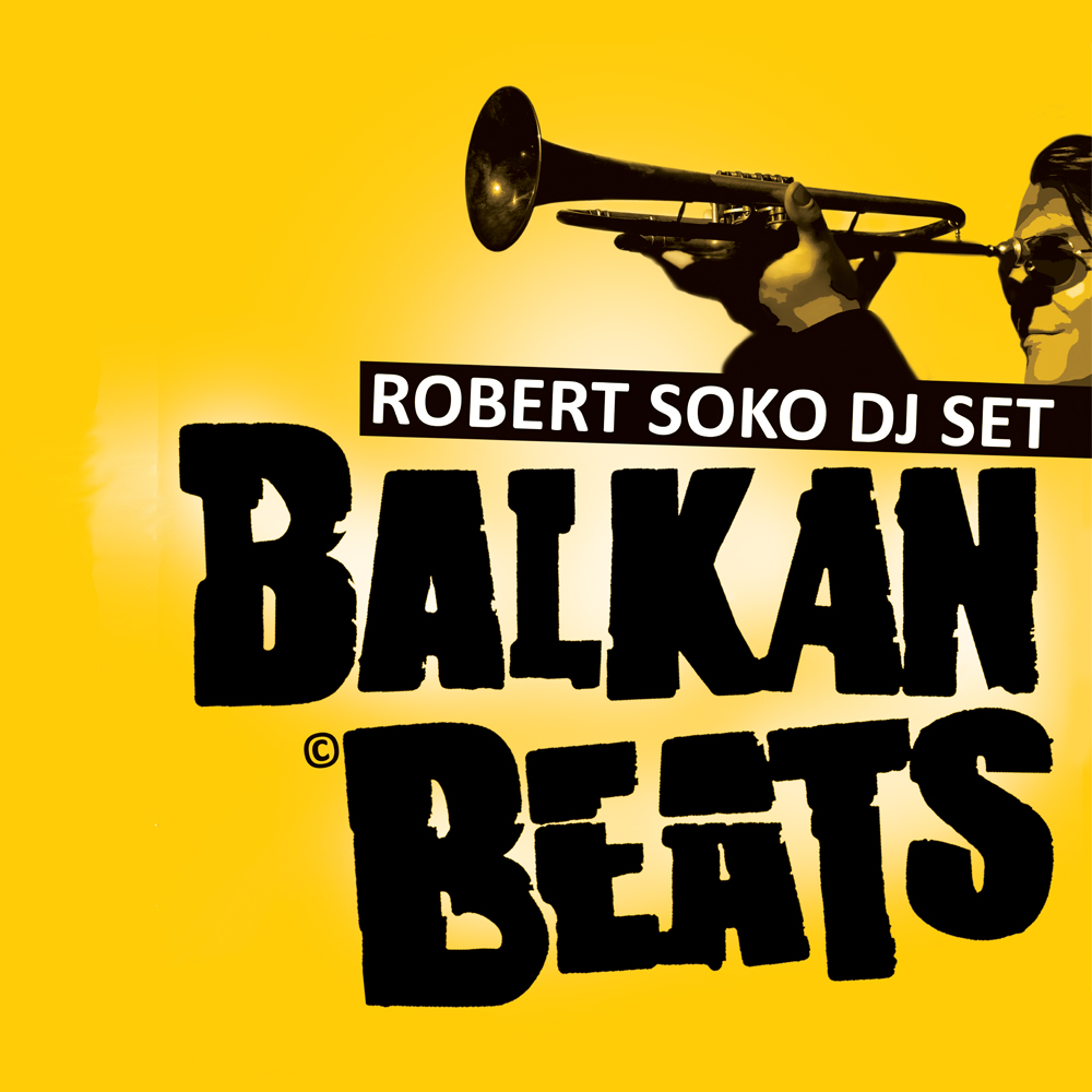BalkanBeats Party: ROBERT SOKO (Berlin)